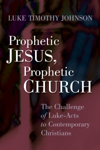 Prophetic Jesus, Prophetic Church Courtesy of Eerdmans Publishing Company