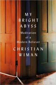 My Bright Abyss by Christian Wiman